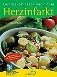 Genussvoll essen nach dem Herzinfarkt - Sven-David Müller