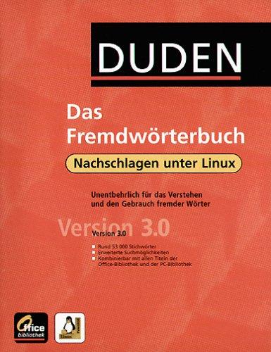 Duden Das Fremdwörterbuch 3.0, 1 CD-ROM (Linux) Nachschlagen unter Linux. Für RedHat 8.0, SuSE 8.0, Debian 3.0
