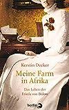 Meine Farm in Afrika: Das Leben der Frieda von Bülow von Kerstin Decker