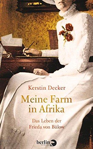 Buchseite und Rezensionen zu 'Meine Farm in Afrika: Das Leben der Frieda von Bülow' von Kerstin Decker