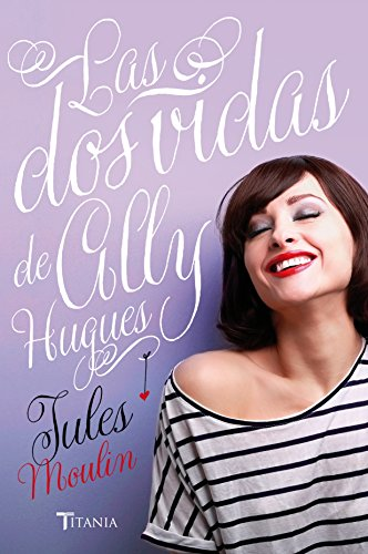 Las dos vidas de Ally Hughes (Titania amour)