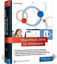 Sharepoint 2016 Für Anwender: Das Praxisbuch Mit Vielen Sofort Einsetzbaren Lösungen
