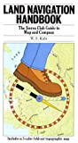 Land Navigation Handbook (The Sierra Club outdoor activities guides)