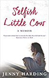 Selfish Little Cow (English Edition)