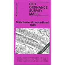 Manchester (London Road) 1849: Manchester Sheet 34 (Old Ordnance Survey Maps of Manchester)