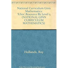 National Curriculum Ginn Maths 5 Trb (Revised 1995): Tchrs'.Resource Bk Level 5 (NATIONAL GINN CURRICULUM MATHEMATICS)
