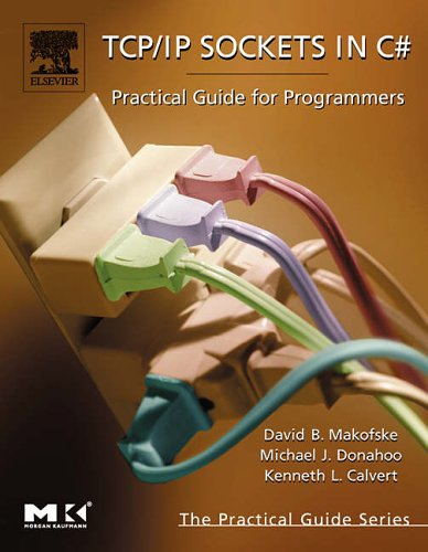TCP/IP Sockets in C#: Practical Guide for Programmers (The Practical Guides) por David B. Makofske