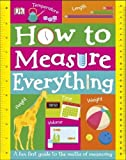#10: How to Measure Everything: A Fun First Guide to the Maths of Measuring (Dk)