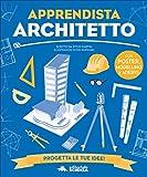 Apprendista architetto. Con modellino. Con Poster. Con Adesivi: 1