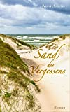 Sand des Vergessens. Roman von Nora Amelie