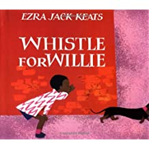 Whistle for Willie by Ezra Jack Keats (1964-09-04)