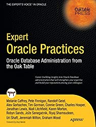 Expert Oracle Practices: Oracle Database Administration from the Oak Table (Expert's Voice in Oracle)