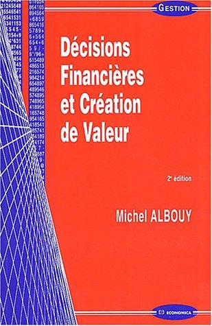 Décisions financières et Création de valeur par Michel Albouy