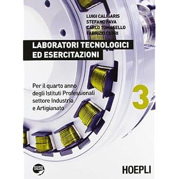 Laboratori Tecnologici Ed Esercitazioni. Per Gli Istit. Professionali Settore Industria E Artigianato: 3