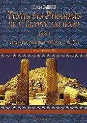 Textes Des Pyramides de L'Egypte Ancienne, Tome I: Textes Des Pyramides D'Ounas Et de Teti