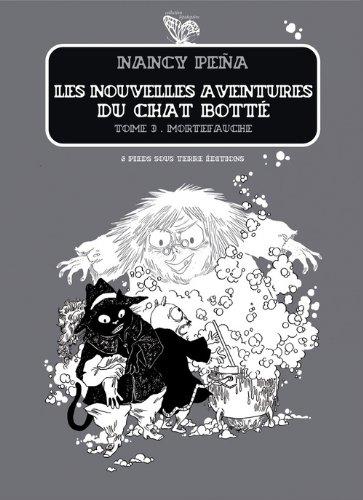 Nouvelles aventures du Chat Botté - tome 3 Mortefauche