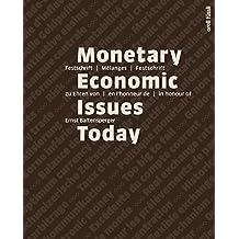 Monetary Economic Issues Today: Festschrift / Mélanges / Festschrift zu Ehren von / en l'honneur de / in honour of Ernst Baltensperger