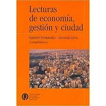 LECTURAS DE ECONOMIA.GESTION Y CIUDAD (Coleccion Textos y Lecturas En Ciencias Sociales)