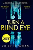 Turn a Blind Eye: A gripping and tense crime thriller with a brand new detective for 2018 (DI Maya Rahman, Book 1)