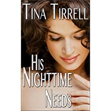 His Nighttime Needs: *a Taboo Series Erotic MILF Fantasy* (His Huge Needs Book 2)