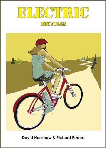 Electric Bicycles: the Complete Guide por David Henshaw