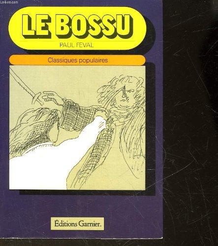 Le Bossu: Ou, Le petit parisien (Collection Classiques populaires) (French Edition)