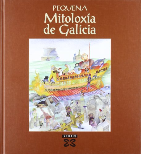 Pequena mitoloxía de Galicia (Infantil E Xuvenil - Edicións Singulares) por Xosé Miranda
