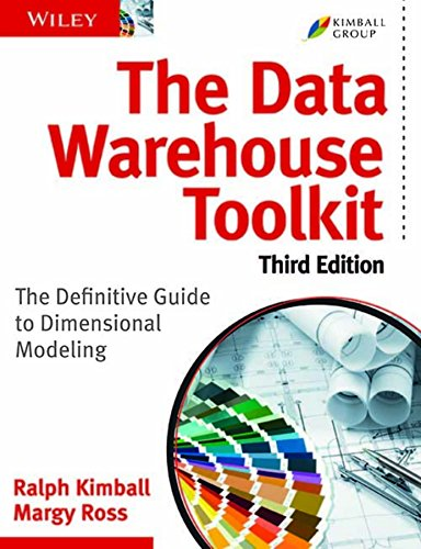 Data Warehouse Toolkit: The Definitive Guide To Dimensional Modeling