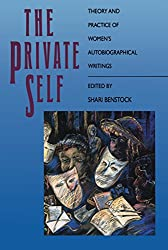 The Private Self: Theory and Practice of Women's Autobiographical Writings
