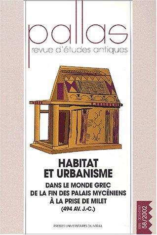pallas-n-58-2002-habitat-et-urbanisme-dans-le-monde-grec-de-la-fin-des-palais-myceens-a-la-prise-de-