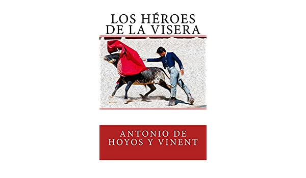 Buy Los héroes de la visera Book Online at Low Prices in
