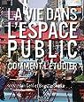 La Vie Dans l'Espace Public - Comment l'Etudier par Gehl