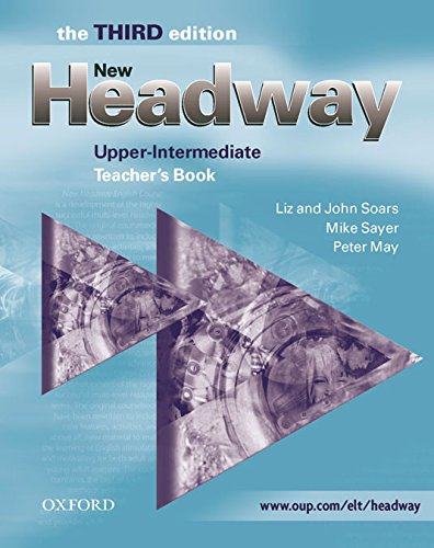 New Headway Upper-Intermediate: Teacher's Book 3rd Edition: Teacher's Book Upper-intermediate l (New Headway Third Edition)