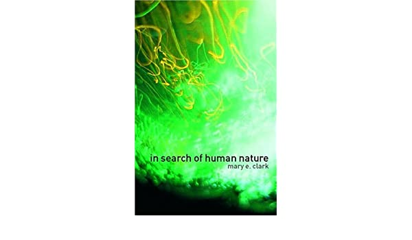 c4c985f671d409 In Search of Human Nature  Who Do We Think We Are   Amazon.co.uk  Mary E.  Clark  9780415286602  Books