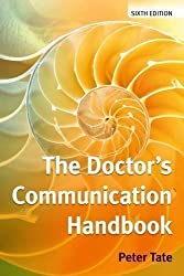 The Doctor's Communication Handbook by Peter Tate 6th (sixth) Revised Edition (2009)