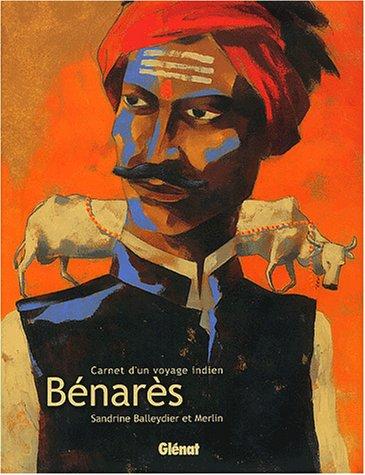Bénarès : Carnet d'un voyage indien par Merlin, Sandrine B.