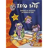 Trio Beta 3-4. Amigas Rescate Robo Cine (BAT PAT TRIO BETA)