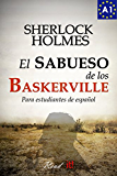 El sabueso de los Baskerville para estudiantes de español. Libro de lectura. Nivel A1. Principiantes: The hound of the Baskervilles for Spanish learners. ... (Read in Spanish nº 2) (Spanish Edition)