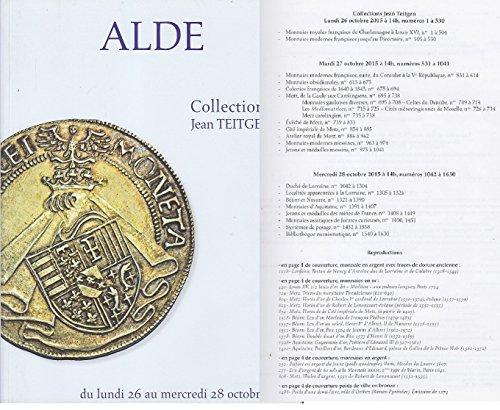 Catalogue ALDE Octobre 2015 - Numismatique Monnaies COLLECTIONS Jean TEITGEN. Lorraine METZ Moselle MINES Bean par ALDE