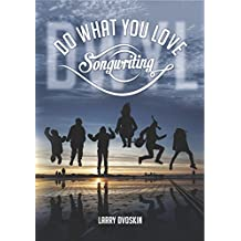 Do What You Love- Songwriting: New Updated Version (Do What You Love Media Book 1) (English Edition)