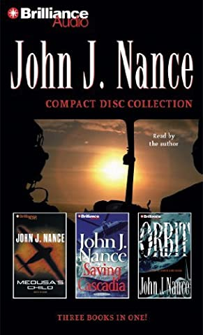 John J. Nance CD Collection: Medusa's Child, Saving Cascadia, Orbit by John J. Nance (2012-06-29)