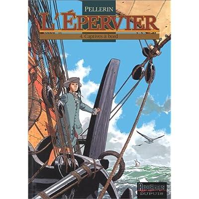 L'épervier, tome 4 : Captives à bord