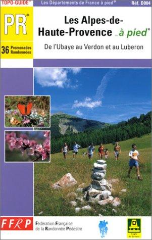 Alpes De Haute Provence a Pied par Collectif