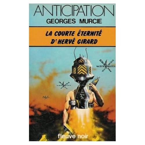 La courte éternité d'Hervé Girard : Collection : Fleuve noir anticipation n° 812