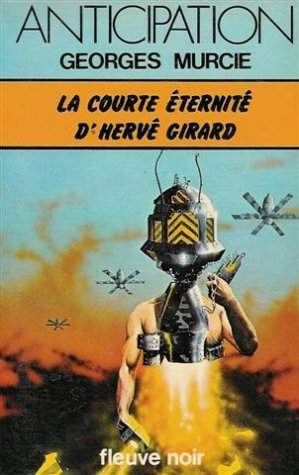 La courte ternit d'Herv Girard : Collection : Fleuve noir anticipation n 812