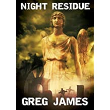 Night Residue: A Collection of Supernatural Suspense Short Stories