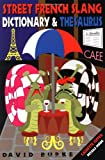 Street French Slang Dictionary and Thesaurus