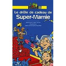 Le drôle de cadeau de Super-Mamie