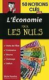 50 notions clés sur l'économie pour les Nuls (French Edition)