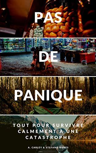 Couverture du livre Pas de panique!: Tout pour survivre calmement à une catastrophe